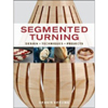 Segmented Turning: Design - Techniques - Projects 204174