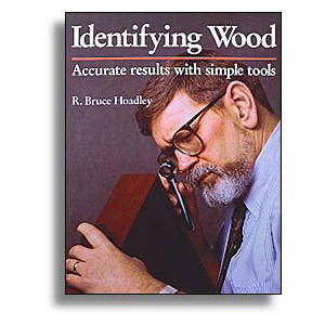 Identifying Wood: Accurate Results with Simple Tools 200415