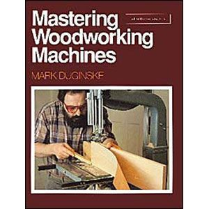 Mastering Woodworking Machines 200488