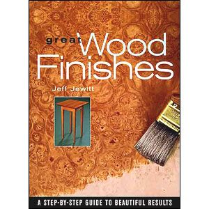 Great Wood Finishes by Jeff Jewitt 201260