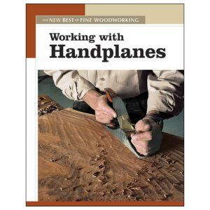 Working with Handplanes - The New Best of Fine Woodworking 203129
