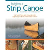 Building a Strip Canoe / Revised & Expanded 204703