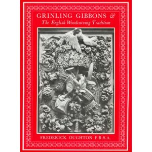 Grinling Gibbons & English Woodcarving Tradition 202762