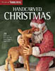 Handcarved Christmas - 36 Beloved Ornaments, Decorations, and Gifts 205713