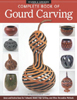 Complete Book of Gourd Carving 206705