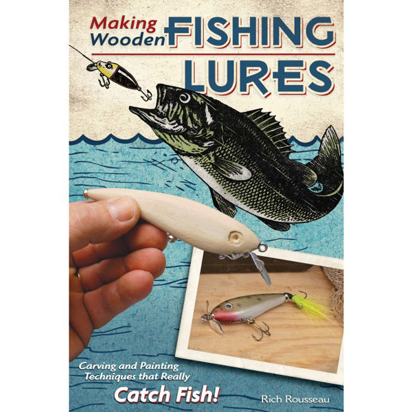 Making wooden fishing lures by rich rousseau carving for Fishing lure making