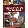 Mission Furniture You Can Build by John D. Wagner 200209