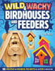 Wild and Wacky Birdhouse and Feeders 205715