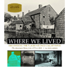 Where We Lived : Discovering the Places We Once Called Home 203213