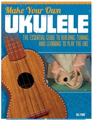 Make Your Own Ukulele by Bill Plant 205723