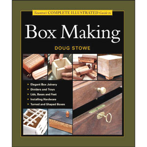 Taunton's Complete Illustrated Guide To Box Making 202289