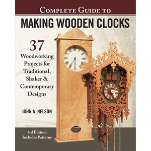 The Complete Guide to Making Wooden Clocks 202663