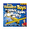 Zany Wooden Toys That Whiz Spin Pop, and Fly  204671