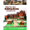 Make Your Own Building Blocks and Build A City 205635