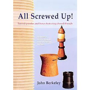 All Screwed Up : Turned Puzzles & Boxes 202739