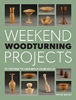 Weekend Woodturning Projects 204259
