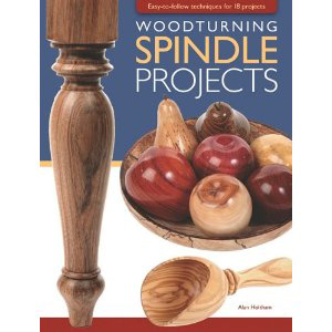 Woodturning Spindle Projects - Alan Holtham 205607