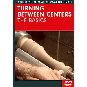 Turning Between Centers: The Basics with Dennis White DVD 220626