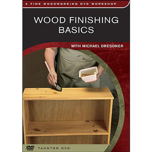 Wood Finishing Basics with Michael Dresdner DVD 220222