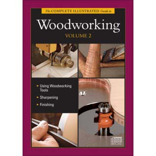 Complete Illustrated Guide To Woodworking Vol. 2 / CD-ROM 220474