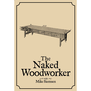 The Naked Woodworker with Mike Siemsen - DVD