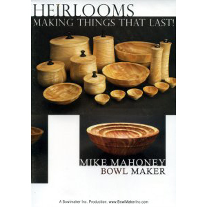 Heirlooms - Making Things that Last! with Mike Mahoney DVD 221523