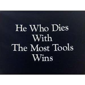 He Who Dies with the Most Tools Wins T-Shirt