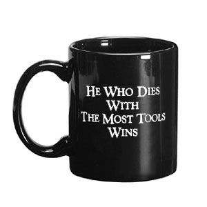 Black He Who Dies Most Tools Wins Mug 105510