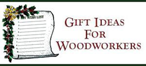 Great Woodworking Gift Ideas