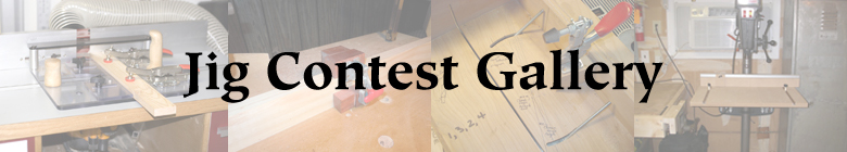 Highland Woodworking Jig Contest Gallery