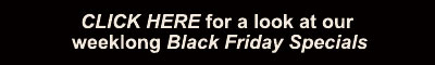 CLICK HERE to see our Black Friday deals