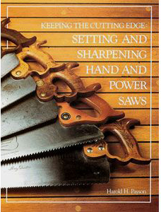 Keeping the Cutting Edge: Setting & Sharpening Hand & Power Saws
