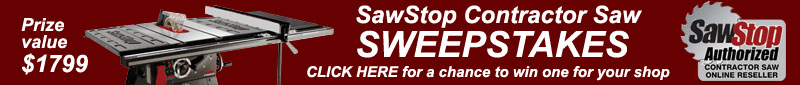 CLICK HERE to Enter to Win a SawStop Contractor Saw