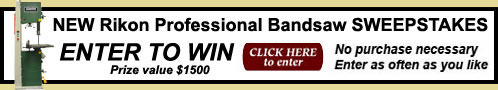 CLICK HERE to Enter to Win a Rikon Bandsaw worth over $1500