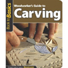 Woodworker's Guide To Carving -Back To Basics  205602