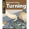 Woodworker's Guide To Turning - Back To Basics 205600