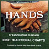 Hands - Traditional Irish Crafts DVDs 220910