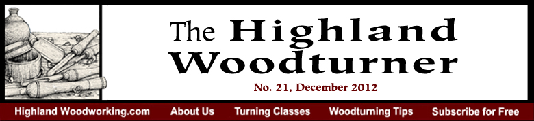 December 2012 Highland Woodturning News