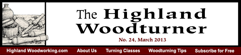March 2013 Highland Woodturning News
