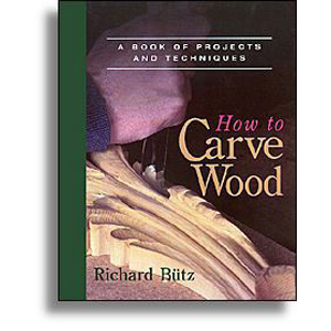 How Carve Wood by Richard Butz 200431