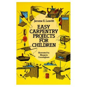 Easy Carpentry Projects for Children 202644