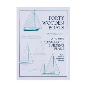 Forty Wooden Boats A Third Catalog Of Building Plans Boat Building