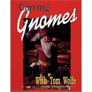 Carving Gnomes With Tom Wolfe 201645