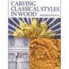 Carving Classical Styles in Wood 202379