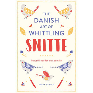 Snitte The Danish Art Of Whittling Swedish Wood Carving Books
