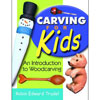 Carving For Kids - An Introduction to Woodcarving 202753