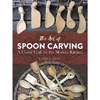 The Art of Spoon Carving - Lora S. Irish 205665