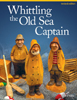 Whittling the Old Sea Captain - Mike Shipley 205776