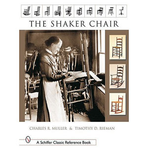 The Shaker Chair - A Schiffer Classic Reference Book 202692