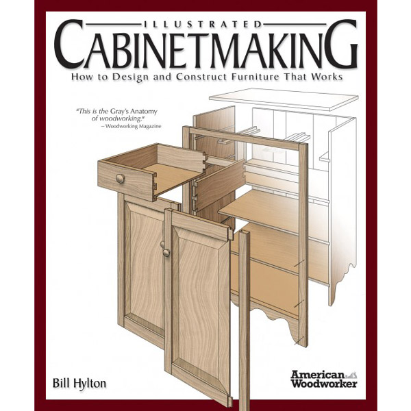 Illustrated Cabinetmaking How To Design And Construct Furniture That Works Furniture Cabinetmaking Books